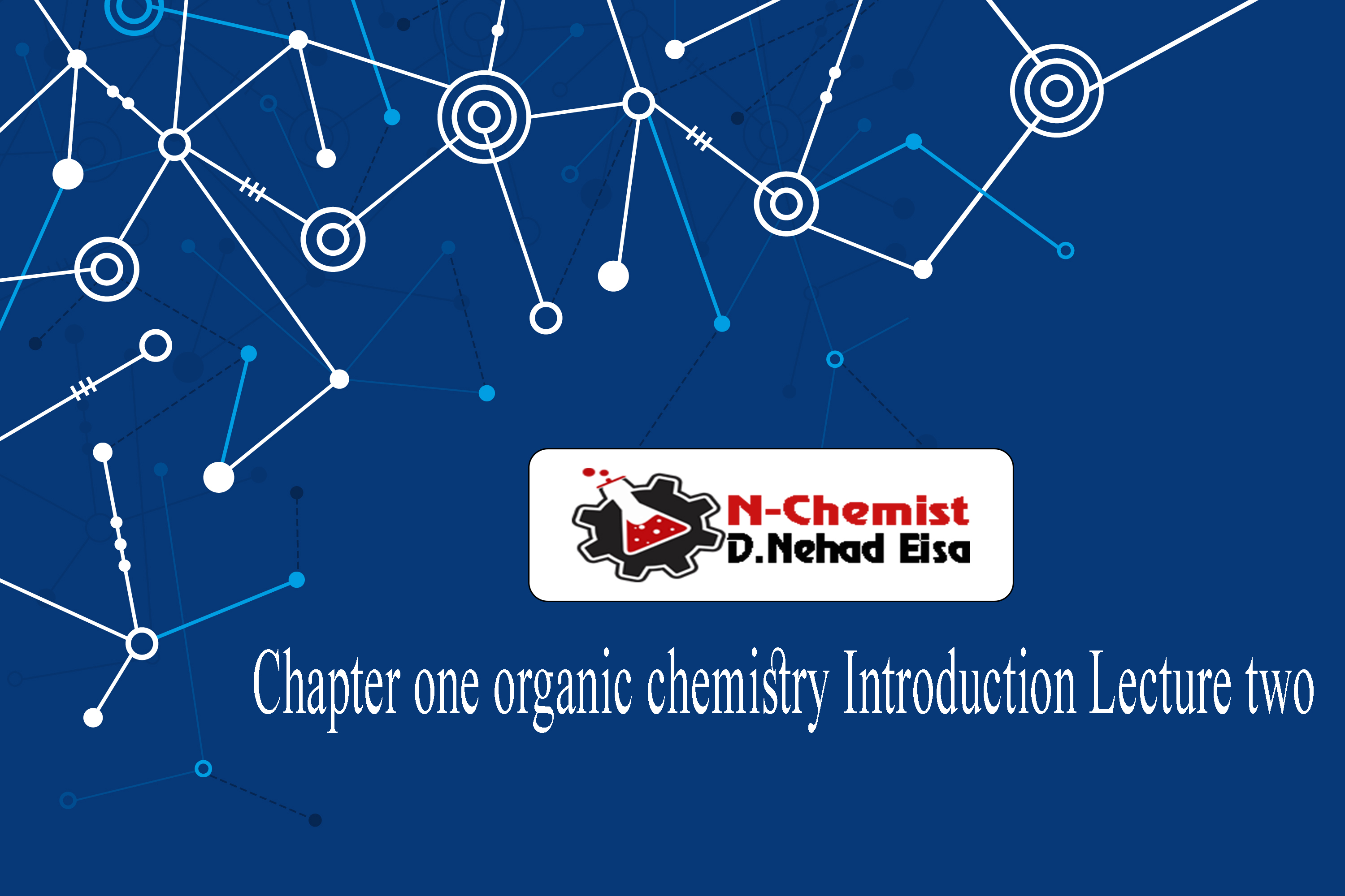 Chapter one organic chemistry Introduction Lecture two
