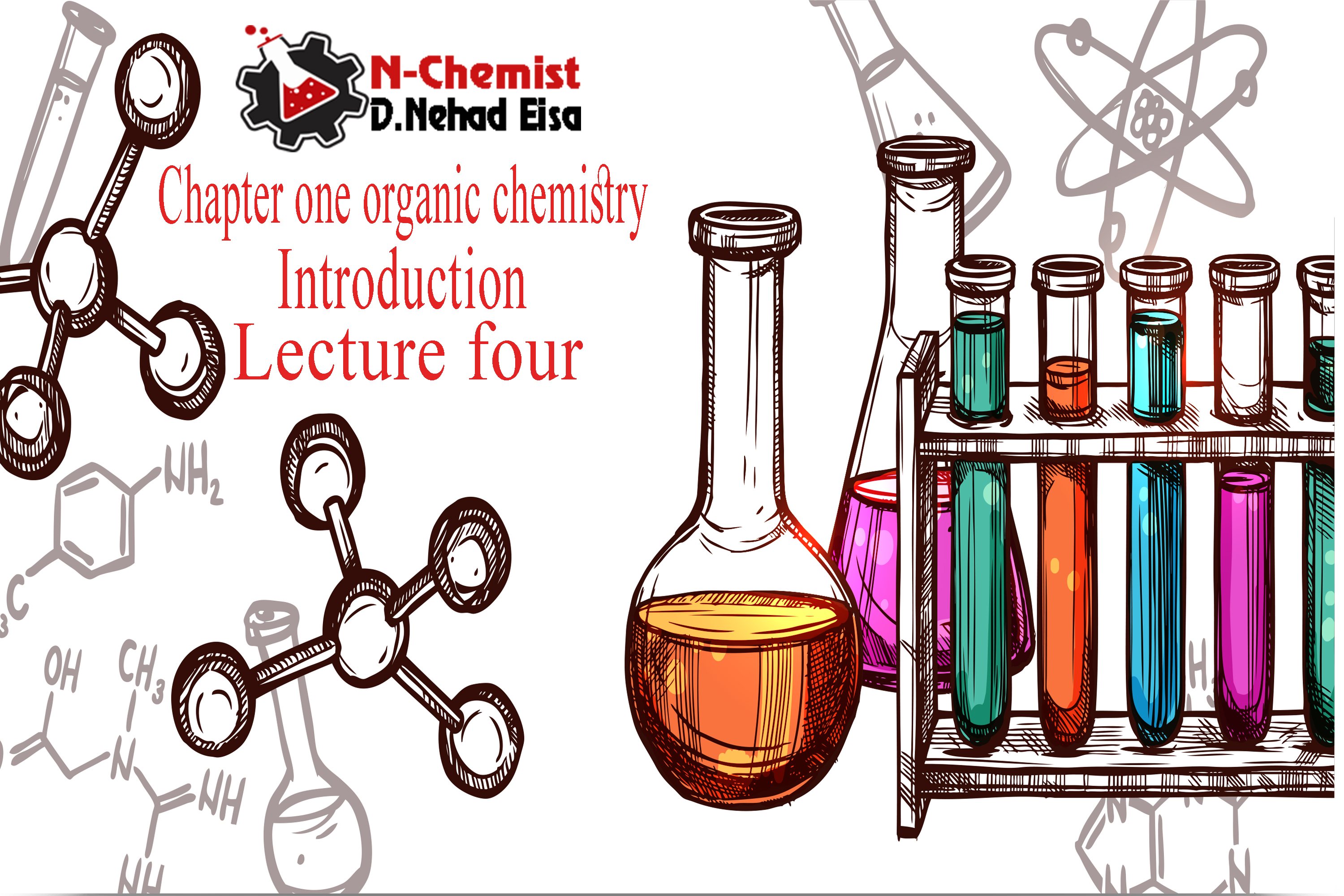 Chapter one organic chemistry Introduction Lecture four